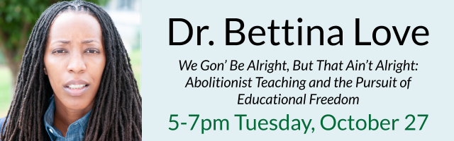"Humboldt State University is excited that Dr. Bettina Love will virtually present for the ""So You Want to Teach"" event on Oct. 27 (Tue)."