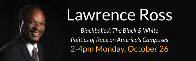 Lawrence Ross will be presenting a virtual follow-up on the talk on the politics of race on America's colleges at 2pm on Oct. 26 (Mon).
